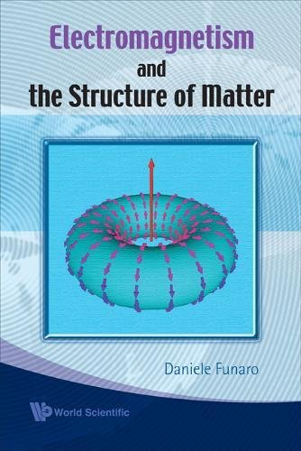 Electromagnetism And The Structure Of Matter -