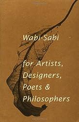 Wabi-Sabi: for Artists, Designers, Poets & Philosophers by Leonard Koren (1994-07-01)