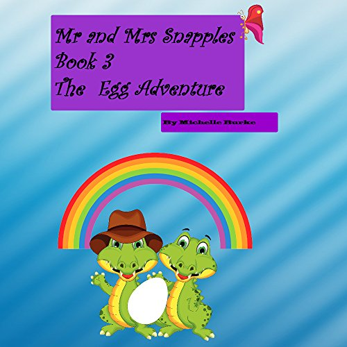 mr-and-mrs-snapples-book3-the-egg-adventure