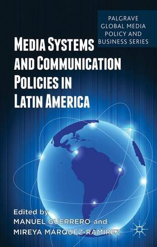 Media Systems and Communication Policies in Latin America (Palgrave Global Media Policy and Business) (2014-10-07) par unknown