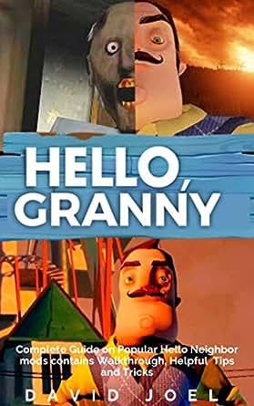 HELLO GRANNY: Complete Guide on Popular Hello Neighbor mods