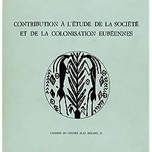 Contribution à l'étude de la société et de la colonisation eubéennes (Cahiers du Centre Jean Bérard)
