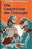 Die Geschichte der Chirurgie