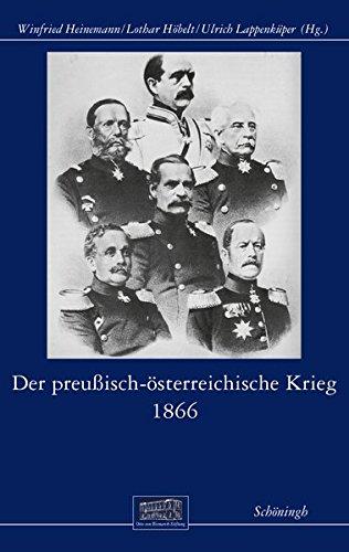 Der preußisch-österreichische Krieg 1866 (Otto-von-Bismarck-Stiftung, Wissenschaftliche Reihe)