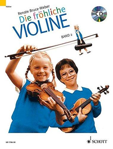 Preisvergleich Produktbild Die fröhliche Violine: Ausbau der 1. Lage und Einführung in die 3. Lage. Band 2. Violine. Ausgabe mit CD.