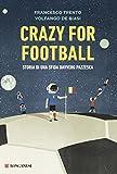 Crazy for football : storia di una sfida davvero pazzesca
