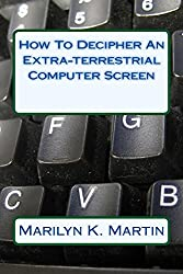 How To Decipher An Extra-terrestrial Computer Screen