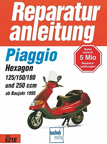 Preisvergleich Produktbild Piaggio Hexagon   ab 1995: 2 Takt, Wassergekühlt, Membrangesteuert / 4-Takt, Wassergekühltm OHC, 2 Ventile (Reparaturanleitungen)