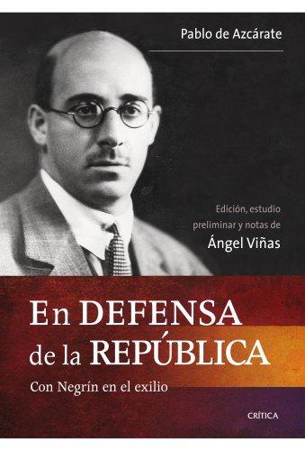 En defensa de la República: Con Negrín en el exilio (Contrastes)