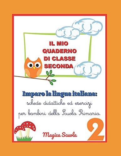 Il mio quaderno di classe seconda: Imparo la lingua italiana: schede didattiche ed esercizi per bambini della Scuola Primaria