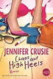 Chaos auf High Heels (New York Times Bestseller Autoren: Romance) - Jennifer Crusie