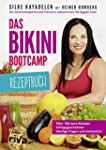 Das Bikini-Bootcamp - Rezeptbuch: Übe...