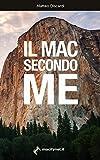 Image de Il Mac secondo me: Trucchi, consigli e curiosità sul Mac in generale