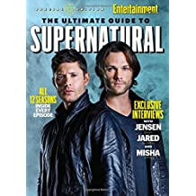 ENTERTAINMENT WEEKLY The Ultimate Guide to Supernatural
