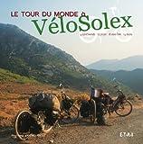 Le tour du monde à VéloSolex : 14 mois, 18 000 km, 25 pays, 4 continents