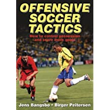 Offensive Soccer Tactics by Jens Bangsbo (2003-10-06)