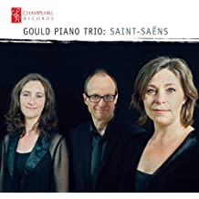 Saint-Saens: Gould Piano Trio [Gould Piano Trio] [Champs Hill Records: CHRCD140]
