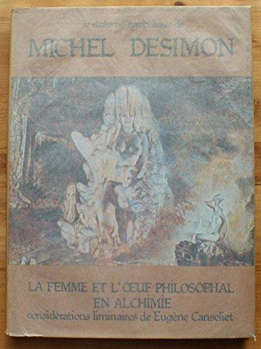 Le réalisme symbolique de Michel Desimon. La femme et l'ouf philosophal en Alchimie