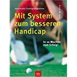 Mit System zum besseren Handicap: In 10 Wochen zum Erfolg. Individuelle Trainingsprogramme