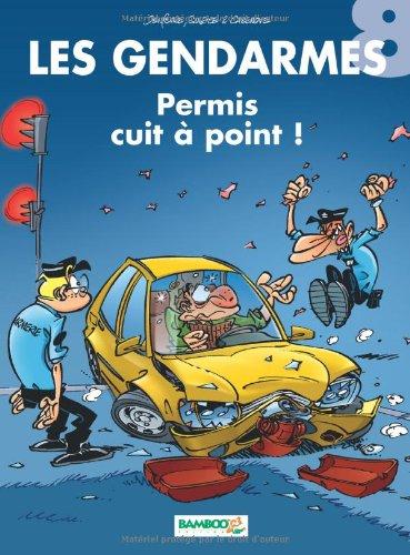 Les Gendarmes, Tome 8 : Permis cuit à point !