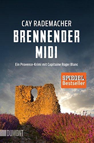 Preisvergleich Produktbild Brennender Midi: Ein Provence-Krimi mit Capitaine Roger Blanc (3) (Taschenbücher)