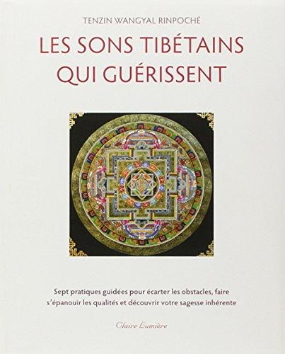 Les sons tibétains qui guérissent (1CD audio) par Tenzin Wangyal Rinpoché
