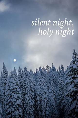 Silent Night Holy Night - Snowy Pine Forest: 150 page lined 6 x 9 notebook/diary/journal
