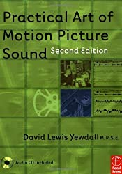 Practical Art of Motion Picture Sound, Second Edition by David Lewis Yewdall (2003-02-28)