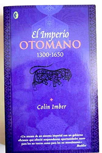 IMPERIO OTOMANO, EL: 1300-1650 (BYBLOS) por Colin Imber