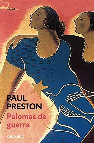 Palomas de guerra (ENSAYO-HISTORIA) por Paul Preston