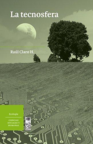 Descargar Libro La tecnosfera de Raúl Claro H.