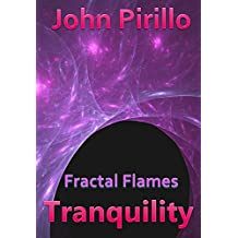 "Fractal Flames Tranquility: ""Soothing images to bring peace and calm to a busy mind."""