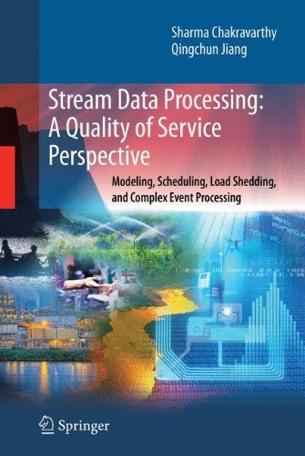 Stream Data Processing: A Quality of Service Perspective: Modeling, Scheduling, Load Shedding, and Complex Event Processing (Advances in Database Systems Book 36) (English Edition) por Sharma Chakravarthy