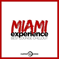 Miami Experience (Best Lounge Chillout)