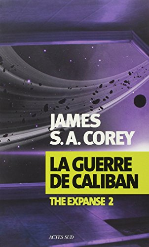 The Expanse, Tome 2 : La guerre de Caliban par James-S-A Corey