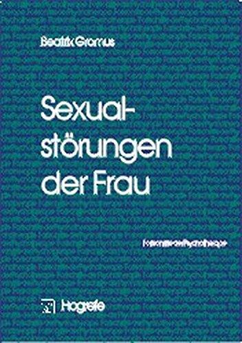 Sexualstörungen der Frau (Fortschritte der Psychotherapie, Band 16)