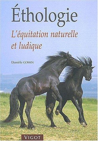 Ethologie : L'équitation naturelle et ludique de Gossin. Danièle (2003) Broché