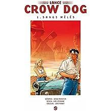 Lance Crow Dog T01 : Sangs Mêlés