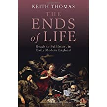 The Ends of Life: Roads to Fulfilment in Early Modern England