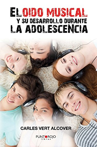 El oído musical y su desarrollo durante la adolescencia: Aplicación del Test de Seashore a un estudio empírico