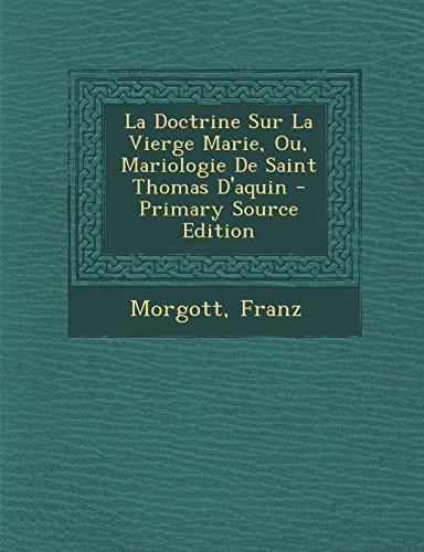 La Doctrine Sur La Vierge Marie, Ou, Mariologie de Saint Thomas D'Aquin - Primary Source Edition