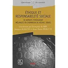 Ethique et responsabilité sociale : 78 experts témoignent, Mélanges en l'honneur de Michel Joras