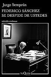 Federico Sánchez se despide de ustedes (Volumen independiente nº 1)