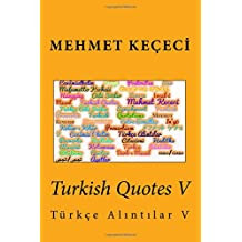 Turkish Quotes: Türkçe Alintilar: Volume 5 (Series of Proverbs from the Past)