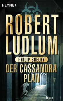 Der Cassandra-Plan: Roman (COVERT ONE 2)