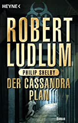 Der Cassandra-Plan: Roman (COVERT ONE 2)