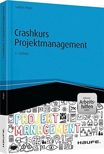 Crashkurs Projektmanagement - inkl. Arbeitshilfen online (Haufe Fachbuch)