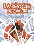 """Afficher """"La révolte des Valtis"""""""