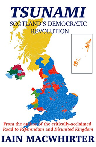 Tsunami: Scotland's Democratic Revolution by [Macwhirter, Iain]