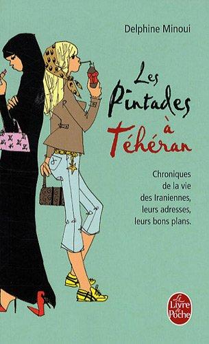 Les pintades  Thran : Chroniques de la vie des Iraniennes, leurs adresses, leurs bons plans